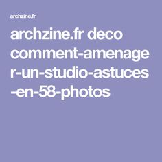 archzine.fr deco comment-amenager-un-studio-astuces-en-58-photos