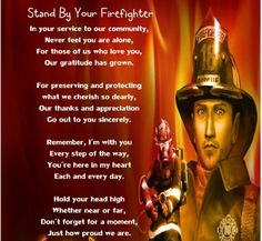 Firefighters - They are truly special and heroic people...God bless