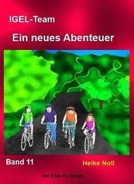 IGEL-Team Band 11 Ein neues Abenteuer http://igelteam.jimdo.com/ebooks-kinderbücher