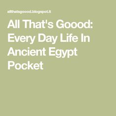 All That's Goood: Every Day Life In Ancient Egypt Pocket