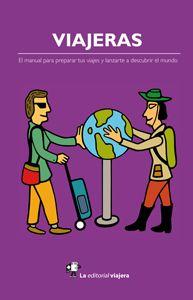 Viajeras. El manual para preparar tus viajes y lanzarte a descubrir el mundo en @LaViajera_Ed