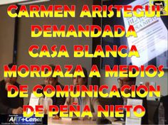 Carmen Aristegui demandada por Peña Nieto por investigacion Casa Blanca