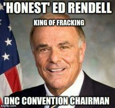 The lying bitch Hillary told her gullible supporters that she would legislate fracking until it is no more. A statement she knew to be false due to its exemption from the clean air act, the clean water act, and the clean drinking water act. Here now is the king of fracking, as the DNC convention chair. Her gullible supporters believe that she won't give away Soc. Security and Medicare to Wall St. or that she cares more for them than Monsanto's GMO's she protects !