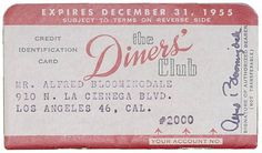 """An early Diners Club credit card was advertised with the slogan, """"Why should people be limited to spending what they are carrying in cash, instead of being able to spend what they can afford? written by Diners Club founder Frank McNamara."""