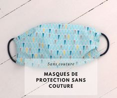 Diy Bags 16963 DIYs to make a protective mask for the face seamless – Petit Citr… - Masque Sewing Blogs, Easy Sewing Projects, Sewing Projects For Beginners, Sewing Tutorials, Diy Sans Couture, Diy Dog Toys, Sewing School, The Face, Protective Mask