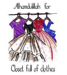 10. Alhamdulillah for closet full of clothes #AlhamdulillahForSeries