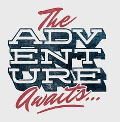 typeverything:    The Adventure Awaits…