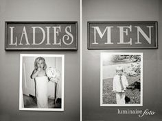 For the bathroom doors! Use a picture of the bride and groom as kids. Now that's adorable