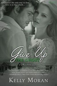 """5 stars! """"Kelly Moran has made me a super fan of this genre, and in my opinion I would love to see this series translated to T.V. or the Big Screen."""" GIVE UP THE GHOST by Kelly Moran"""