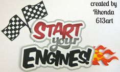 Start Engine Racing title paper piecing for premade scrapbook page title by Rhonda Scrapbook Titles, Scrapbook Cards, Race Car Themes, Paper Piecing, Scrapbooks, I Shop, Engineering, Racing, Messages