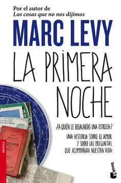 La primera noche, de Marc Levy. Una historia sobre el amor y sobre las preguntas que acompañan nuestra vida.