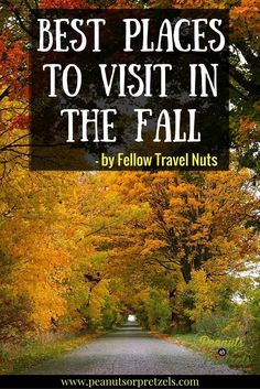 """Best Places to Visit in the Fall - From Fellow """"Travel Nuts"""" - Peanuts or Pretzels Best Places To Travel, Cool Places To Visit, Travel Advice, Travel Tips, Travelling Tips, Traveling, Amazing Destinations, Travel Destinations, Worldwide Travel"""