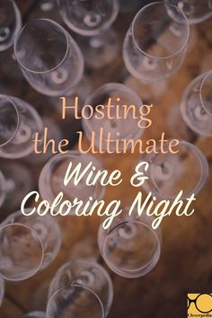 Lots of advice for hosting your own wine and coloring party. Bottoms up!