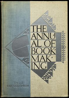 The Annual of Bookmaking , The Colophon, New York, 1938, 18.4 x 27.3 cm Binding design by W.A. Dwiggins.