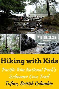 Hiking with Kids: Pacific Rim National Park Reserve's Schooner Cove (Tofino, BC) - wildtalesof.com