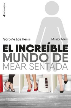 MARZO - El increíble mundo de mear sentada - Garbiñe Las Heras y María Allua