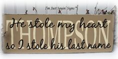 Custom Name He Stole My Heart So I Stole His by ImJustSayinSigns, $24.95