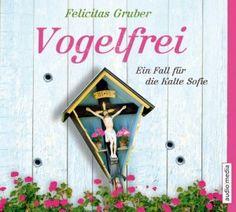 Felicitas Gruber - Vogelfrei  5/5 Sterne