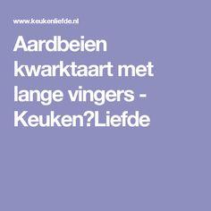 Aardbeien kwarktaart met lange vingers - Keuken♥Liefde