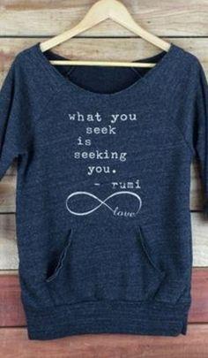 What you seek is seeking you Rumi Quotes Blue and White Sweatshirt