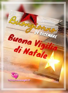 Vigilia di Natale 24 Dicembre Buongiorno WhatsApp Christmas Wishes, Christmas And New Year, Christmas Time, Nouvel An, Merry, Tableware, Holidays, Design, Fotografia