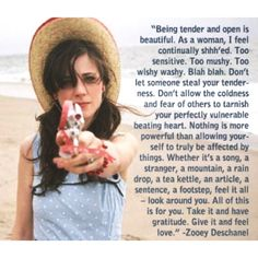 Zooey Deschanel. Favorite. This is perfect. Today's society too often makes women feel weak for being sensitive!