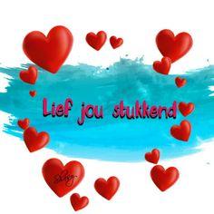 Lief jou stukkend... #Afrikaans Uit die Volksmond Hug Quotes, Love Life Quotes, Valentine's Day Quotes, Romantic Love Quotes, Love Quotes For Him, Happy Valentine Day Quotes, Happy Valentines Day, Baby Boy Knitting Patterns, Afrikaanse Quotes