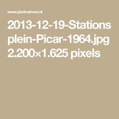 2013-12-19-Stationsplein-Picar-1964.jpg 2.200×1.625 pixels
