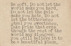 do not let the bitterness steal your sweetness