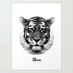 TIGER SAYS MEOW Art Print by RK // DESIGN - $22.88