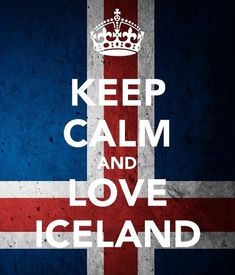 Keep Calm And Love Iceland