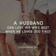 A Husband Can Love His Wife Best And Love The Lord First.