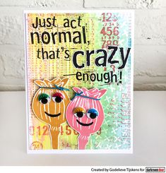 Card by Godelieve Tijskens using Darkroom Door Crazy Enough Quote Stamp Door Quotes, Enough Is Enough Quotes, This Is Us Quotes, Some Fun, Fun Projects, Scrapbook Pages, Card Making, Thankful, Creative