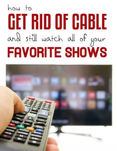 How to Get Rid of Cable and Still Watch all of your favorite shows! Saving Money Tips for TV & Cable!