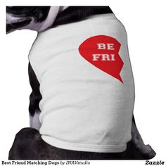 """Best Friend Matching Dogs Dog Tee Shirt. These are the cutest matching shirts for you and your fur baby! This design features half of a red, """"Best Friend"""" heart. Show off your love for """"man's best friend"""" or give the perfect gift to the animal lover in your life. Personalize the design by adding your own text."""