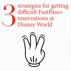 How to get difficult FastPass+ reservations