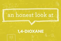 Ingredients 101: What Is 1,4-Dioxane? | via The Honest Company Blog