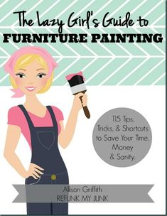 """I reviewed Allison's """"The Lazy Girl's Guide to Furniture Painting"""" and I'm hosting a giveaway! A must read for beginners and experienced alike!"""