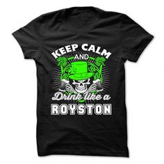 Keep calm and drink like a ROYSTON - #comfy sweatshirt #cashmere sweater. CLICK HERE => https://www.sunfrog.com/Camping/Keep-calm-and-drink-like-a-ROYSTON.html?68278