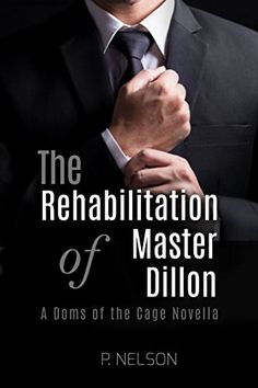 The Rehabilitation of Master Dillon (The Dom's of the Cag... https://www.amazon.com/dp/B074THW7XF/ref=cm_sw_r_pi_dp_x_cDR2zbRA0JH9X