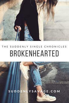 Brokenhearted. My blog post on how I got my heart broken.
