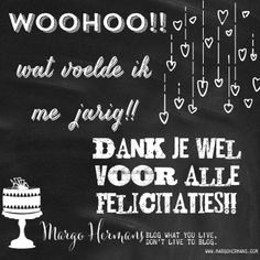 margohermans margo hermans inspirational thank you happy birthday dank je wel vo… Thank You Happy Birthday, Birthday Quotes For Me, Happy Birthday Wishes Cards, Bday Cards, Funny Birthday Cards, Birthday Greetings, Happy B Day, Are You Happy, Happy Quotes