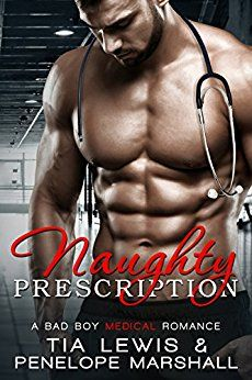 Naughty Prescription: A Bad Boy Medical Romance by [Lewis, Tia, Marshall, Penelope]
