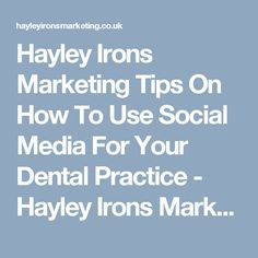 Hayley Irons Marketing Tips On How To Use Social Media For Your Dental Practice - Hayley Irons Marketing Irons, Trust Yourself, Thought Provoking, Being Used, Dental, Mindfulness, Relationship, Social Media, Teaching