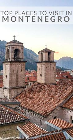 Top Places You Must See When You Visit Montenegro