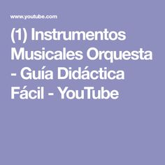 (1) Instrumentos Musicales Orquesta - Guía Didáctica Fácil - YouTube Youtube, Orchestra, Music Instruments, Youtubers, Youtube Movies