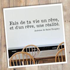 """""""Fais de ta vie un rêve, et d'un rêve, une réalité."""" d'Antoine de Saint Exupéry // http://www.stickerzlab.com/stickers-muraux/stickers-citations/sticker-fais-de-ta-vie-un-reve.html"""