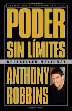 Poder sin límites: La nueva ciencia del desarrollo personal (Spanish Edition): Anthony Robbins: 9780307475633: Amazon.com: Books