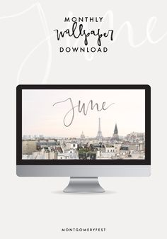 June Desktop Wallpaper Download | Photo of Paris + Hand lettering by MontgomeryFest