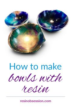 How to Make Resin Bowls - Resin Obsession - Gießharz - Home Epoxy Diy Resin Art, Epoxy Resin Art, Diy Resin Crafts, Resin Molds, Acrylic Resin, Stick Crafts, Diy Resin Ideas, Diy Resin Bowl, Silicone Molds